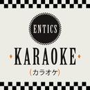 Karaoke/Entics