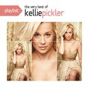 Playlist: The Very Best of Kellie Pickler/Kellie Pickler