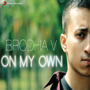 On My Own feat.Avinash Bhat/Brodha V