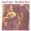 Mass-Media Stars/Acqua Fragile