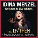 You Learn to Live Without/Idina Menzel