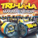 Máxima Energía/Tru La La