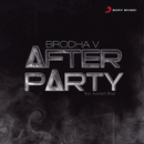 After Party feat.Avinash Bhat/Brodha V