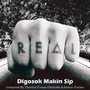 Digosok Makin Sip/REAL