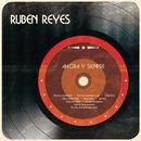 Ahora y Siempre/Rubén Reyes
