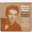 Mis Primeras Grabaciones/Miguel Aceves Mejía