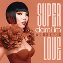 Super Love (Acoustic)/Dami Im