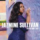 Forever Don't Last/Jazmine Sullivan