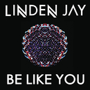 Be Like You/Linden Jay