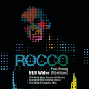 Still Water (Remixes) feat.Khensy/Rocco