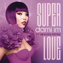 Super Love (7th Heaven Club Mix)/Dami Im