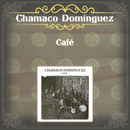 Café/Chamaco Domínguez