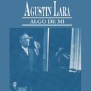 Algo de Mí/Agustín Lara