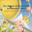 Juegos Infantiles de México/Cia Infantil de Televicentro de Armando Torres