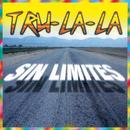 Sin Límites/Tru La La
