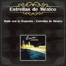 Baile Con la Orquesta - Estrellas de México/Estrellas de México