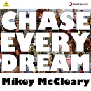 Chase Every Dream feat.Anushka Manchanda/Mikey McCleary