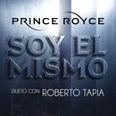 Soy el Mismo/Prince Royce Dueto Con Roberto Tapia