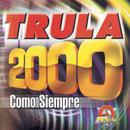 Trula 2000, Como Siempre/Tru La La