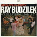 Mr. B's Polka Party/Ray Budzilek & The Polka-Town Boys