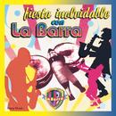 Fiesta Inolvidable Con La Barra/La Barra
