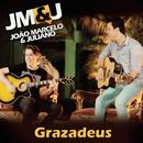 Grazadeus/João Marcelo & Juliano