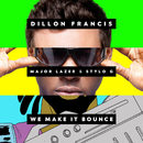 We Make It Bounce feat.Major Lazer,Stylo G/Dillon Francis