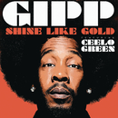 Shine Like Gold feat.CeeLo Green/Big Gipp