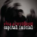 Viva a Revolução/Capital Inicial
