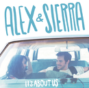 It's About Us/Alex & Sierra