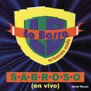 Sabroso (En Vivo)/La Barra