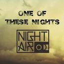 One Of These Nights (Radio Edit)/NightAir
