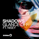 Shadows feat.Nisey/Glance Off
