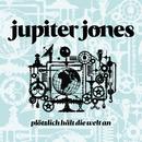 Plötzlich hält die Welt an/Jupiter Jones