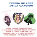 Tercia de Ases de la Canción/Lupita Palomera, Eva Garza y Linda Arce
