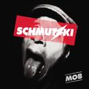 Mob (EP)/Schmutzki