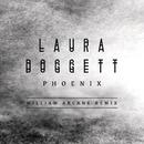 Phoenix (William Arcane Remix)/Laura Doggett