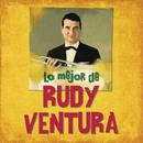 Lo Mejor de Rudy Ventura (Remasterizado)/Rudy Ventura