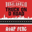 Truck On D Road (Remix) feat.A$AP Ferg/Bunji Garlin