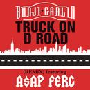 Truck On D Road (Remix) feat.A$AP Ferg/Bunji Garlin