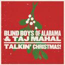 Talkin' Christmas!/The Blind Boys of Alabama & Taj Mahal