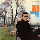 Without You/Robert Goulet