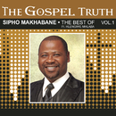 The Gospel Truth  (The Best of Sipho Makhabane)/Sipho Makhabane