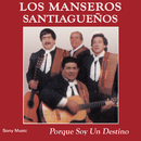 Porque Soy un Destino/Los Manseros Santiagueños