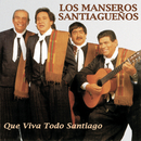 Que Viva Todo Santiago/Los Manseros Santiagueños