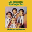 A Bailar Con Los Manseros/Los Manseros Santiagueños
