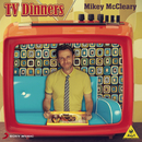 TV Dinners/Mikey McCleary