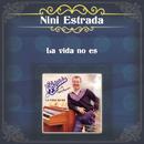 La Vida No Es/Nini Estrada