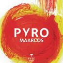 Pyro (Original Mix)/Maarcos