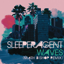 Waves (Math Bishop Remix)/Sleeper Agent